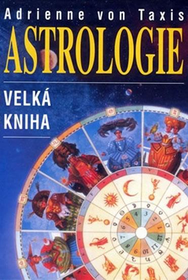 Astrologie - velká kniha - Adrienne von Taxis
