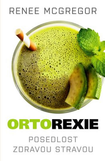 Orthorexie - Posedlost zdravou stravou