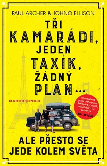 Tři kamarádi, jeden taxík, žádný plán... - Paul Archer, Johno Ellison