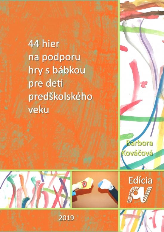 44 hier na podporu hry s bábkou pre deti predškolského veku-2.vydanie