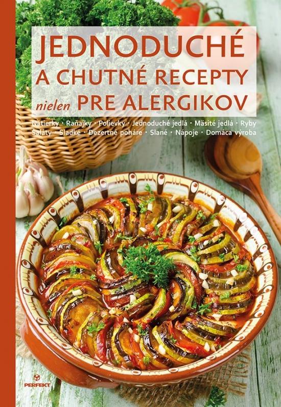 Jednoduché a chutné recepty nielen pre alergikov - Katarína Trgová