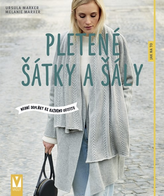 Pletené šátky a šály – módní doplňky ke každému outfitu - Ursula Marxer, Melanie Marxer