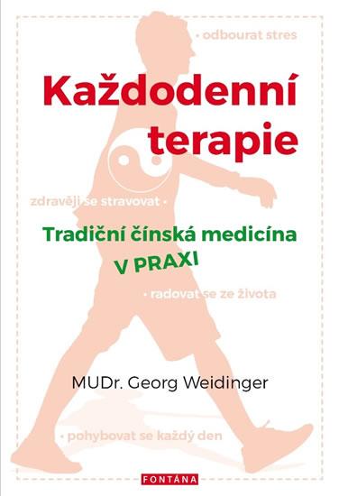 Každodenní terapie - Tradiční čínská med - Georg Weidinger
