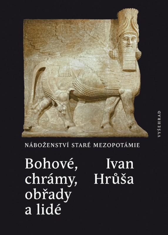 Bohové, chrámy, obřady a lidé - Ivan Hrůša