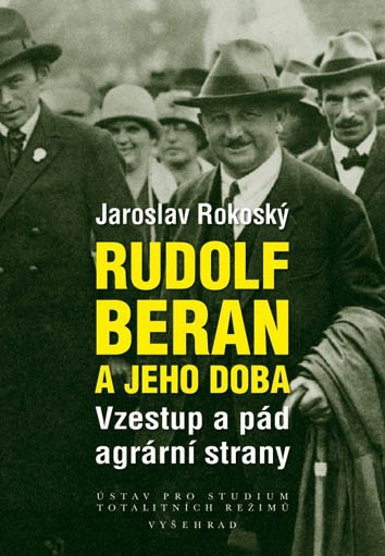 Rudolf Beran a jeho doba - Jaroslav Rokoský