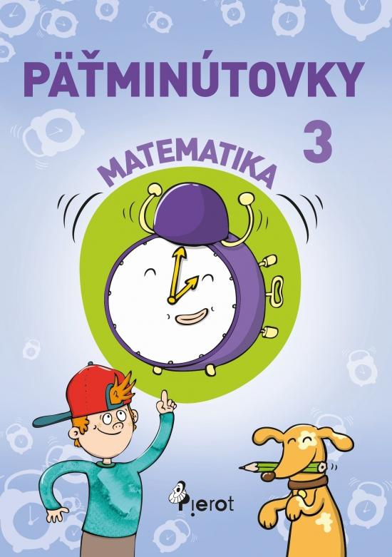 Päťminútovky matematika 3.ročník ZŠ (nov.vyd.)