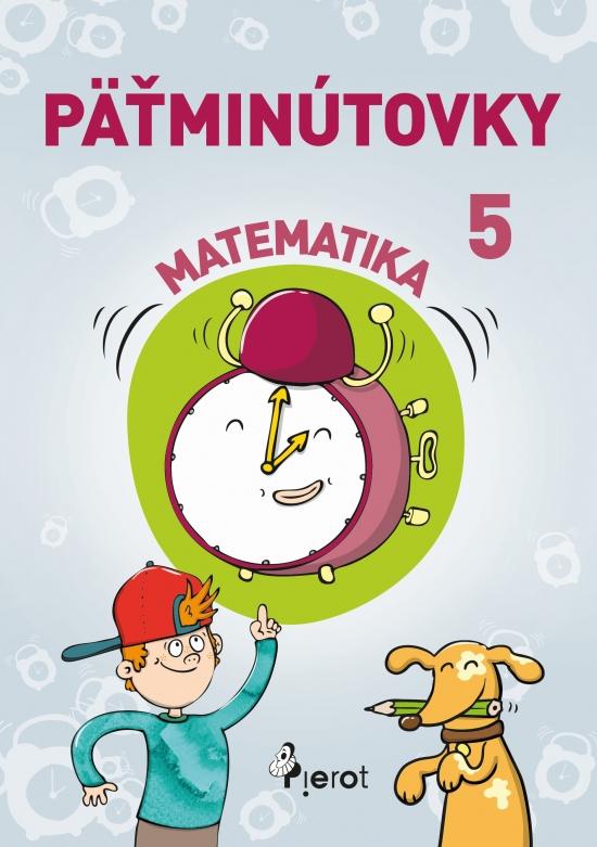 Päťminútovky matematika 5.ročník ZŠ (nov.vyd.)
