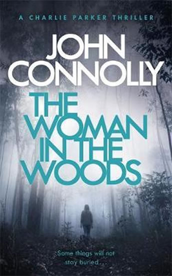 The Woman in the Woods : A Charlie Parke - John Connolly