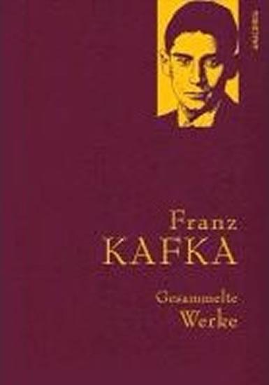 Gesammelte Werke: Franz Kafka - Franz Kafka