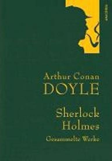 Gesammelte Werke: Sherlock Holmes - Sir Arthur Conan Doyle