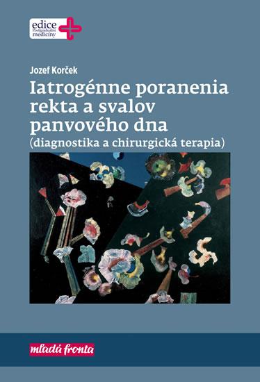 Iatrogénne poranenia rekta a svalov panv - Jozef Korček