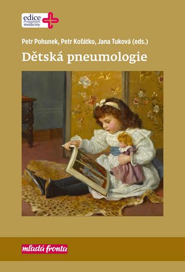 Dětská pneumologie - Petr Pohunek, Petr Koťátko, Jana Tuková a kol