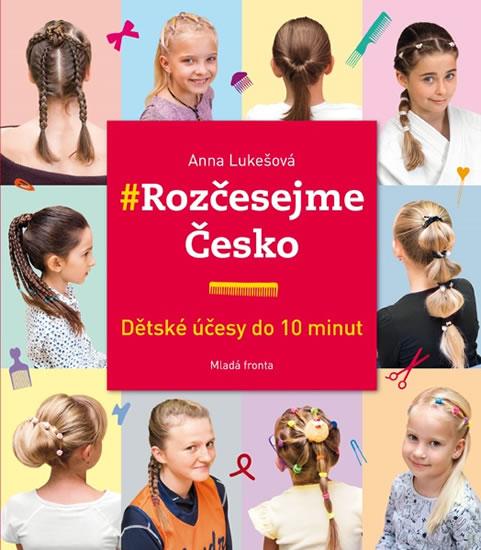 Rozčesejme Česko - Dětské účesy do 10 mi - Anna Lukešová