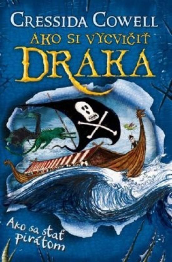 Ako sa stať pirátom (Ako si vycvičiť dr - Cressida Cowell