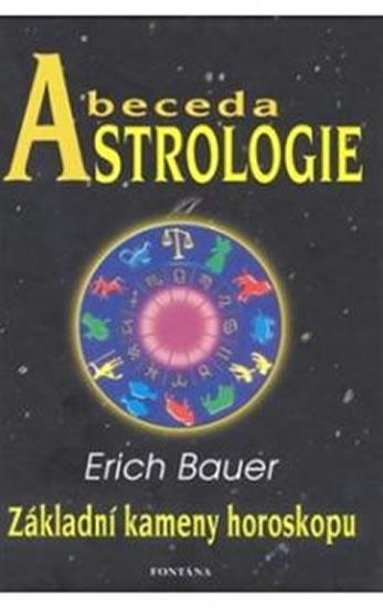 Abeceda astrologie - Základní kameny hor - Erich Bauer