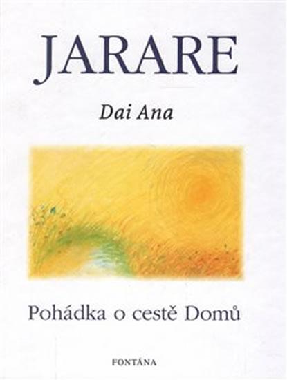 Jarare - Pohádka o cestě domů - Dai Ana