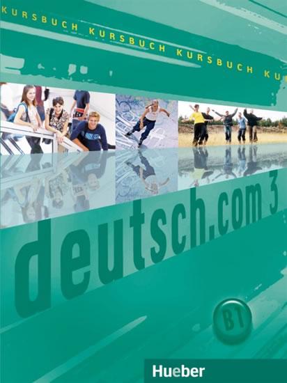 Deutsch.com 3: Kursbuch - Sara Vicente, Carmen Cristache