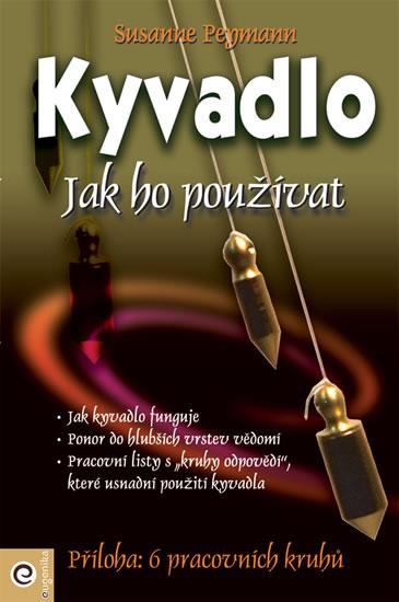 Kyvadlo - Jak ho používat - Susanne Peymann