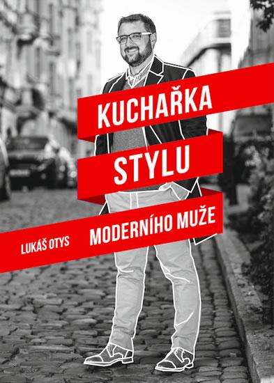 Kuchařka stylu moderního muže - Lukáš Otys