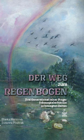 Der weg Regenbogen / Cesta za duhou - Vz - Blanka Weissová, Zuzana Pouliček