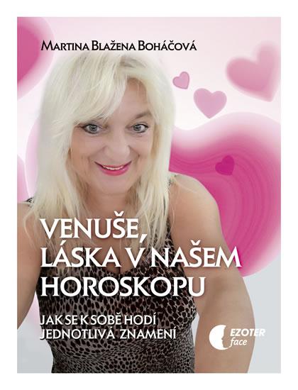 Venuše a láska v našem horoskopu - Jak s - Martina Blažena Boháčová