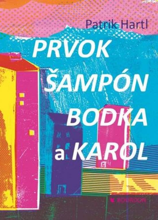 Prvok, Šampón, Bodka a Karol - Patrik Hartl