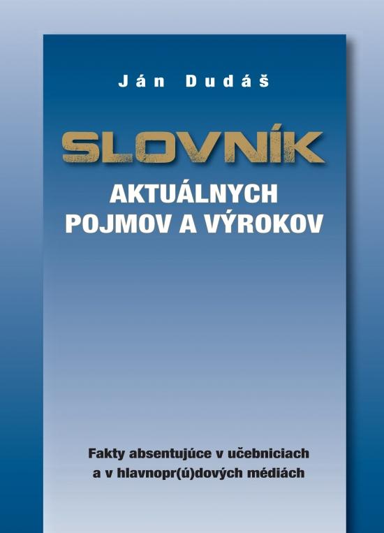 Slovník aktuálnych pojmov a výrokov - Ján Dudáš