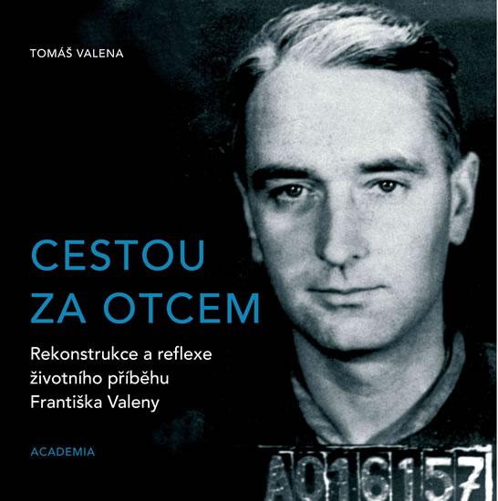 Cestou za otcem - Rekonstrukce a reflexe - Tomáš Valena