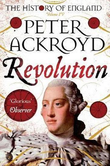 Revolution : A History of England Volume - Peter Ackroyd