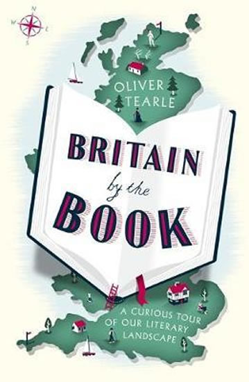 Britain by the Book : A Curious Tour of - Oliver Tearle