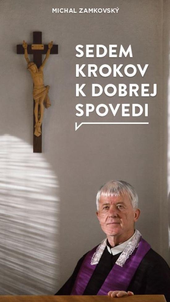 Sedem krokov k dobrej spovedi - Michal Zamkovský