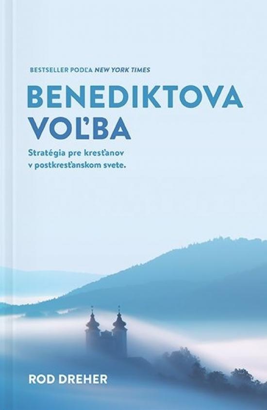 Benediktova voľba - Rod Dreher