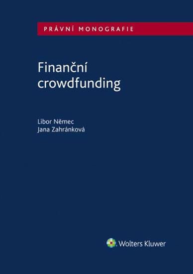 Finanční crowdfunding - Libor Němec, Jana Zahránková