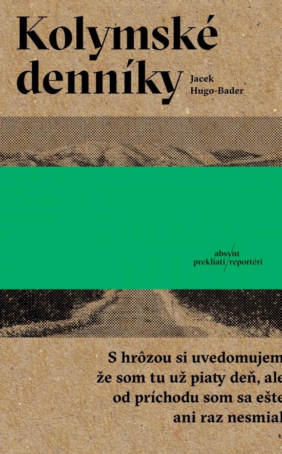 Kolymské denníky - Jacek Hugo-Bader