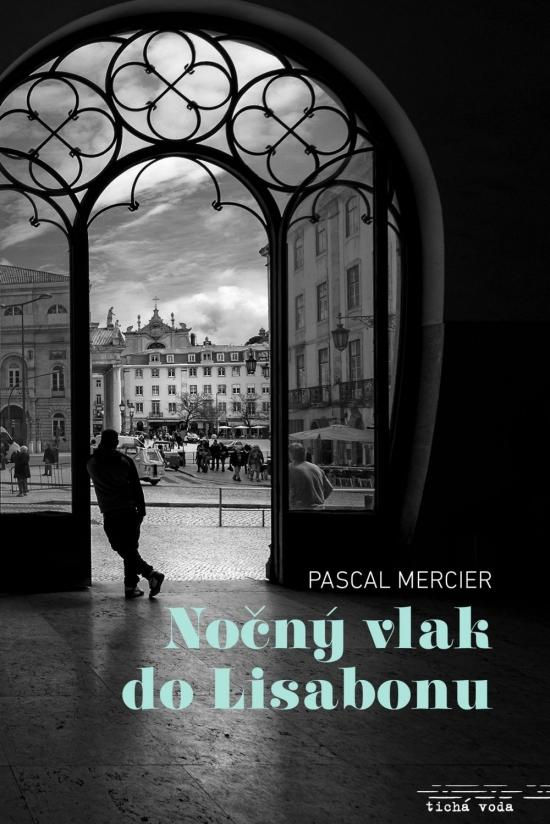 Nočný vlak do Lisabonu - Pascal Mercier
