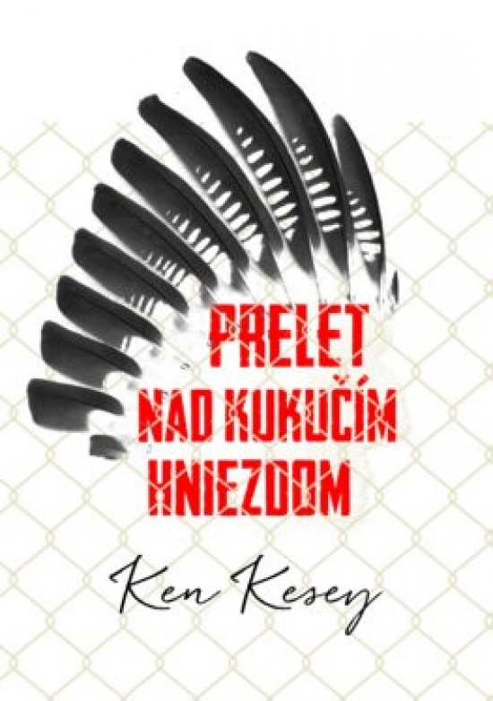 Prelet nad kukučím hniezdom - Ken Kesey