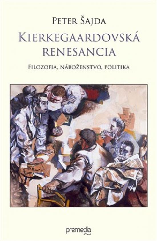 Kierkegaardovská renesancia - Peter Šajda