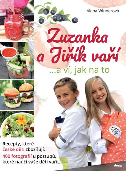 Zuzanka a Jiřík vaří …a ví, jak na to - Alena Winnerová