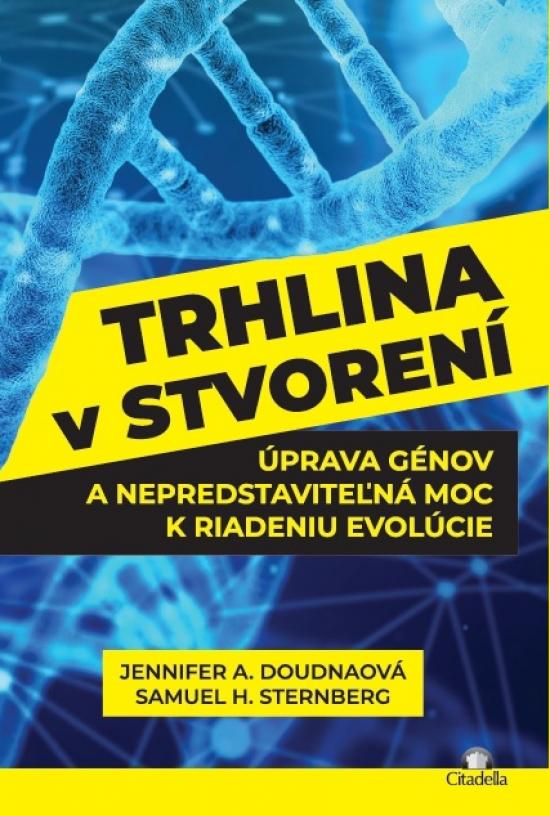 Trhlina v stvorení - Jennifer A. Doudnaová, Samuel H. Sternberg