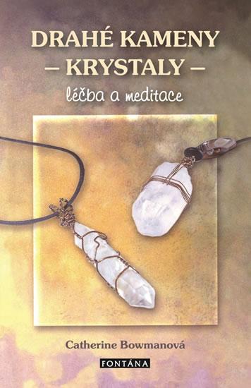 Drahé kameny a krystaly - Léčba a medita