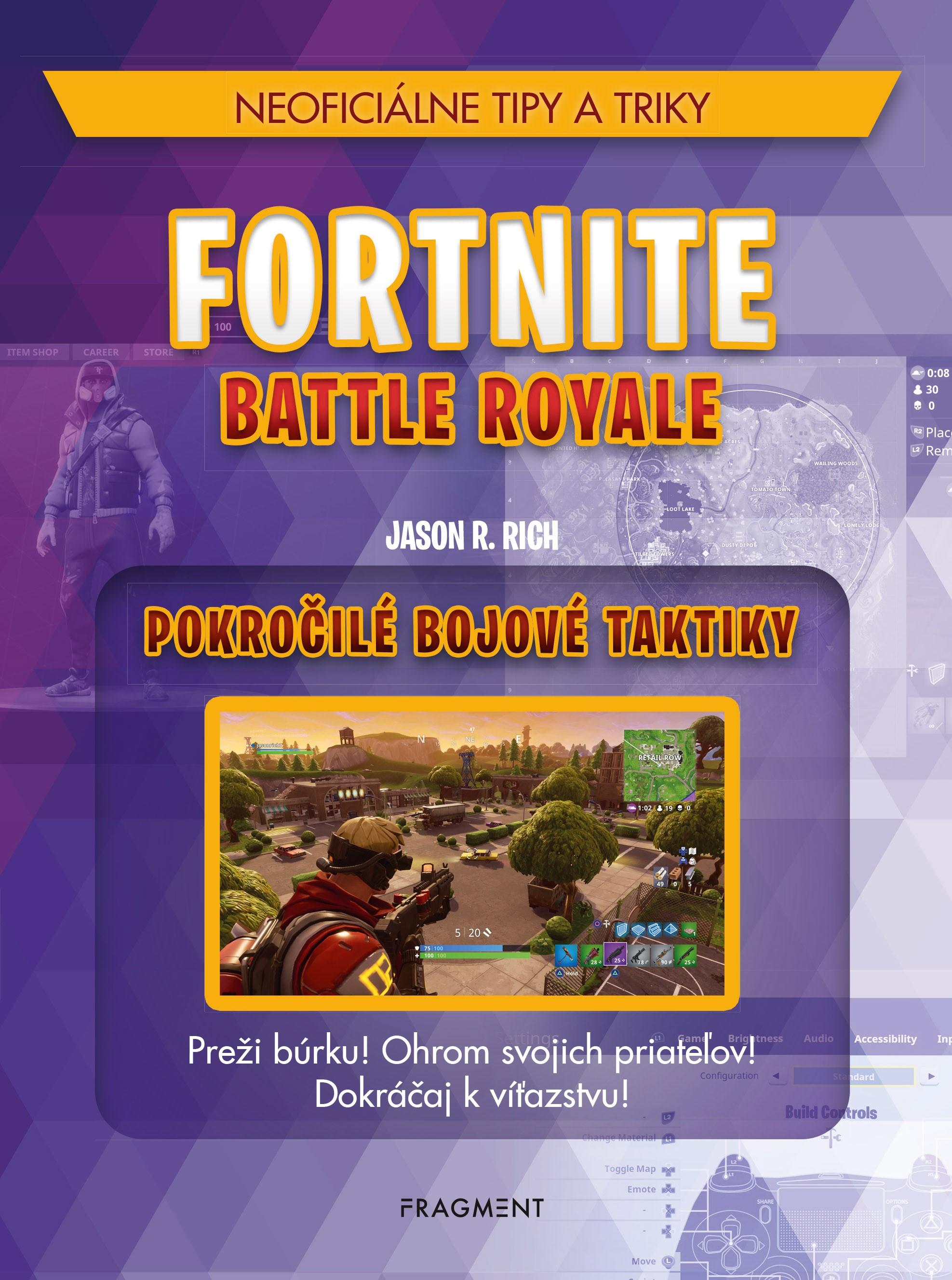 Fortnite Battle Royale: Pokročilé bojové - Jason R. Rich