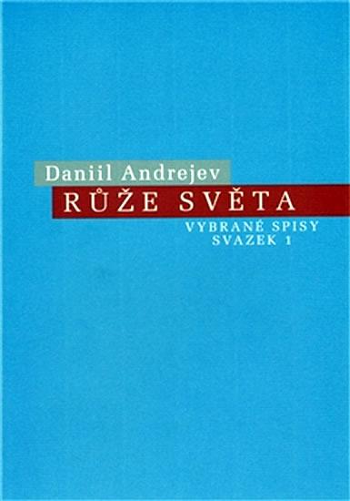 Růže světa - Daniil Andrejev