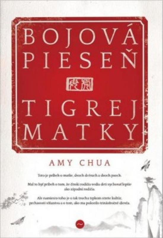 Bojová pieseň tigrej matky - Amy Chua