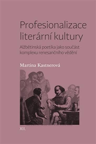 Profesionalizace literární kultury - Alž - Martina Kastnerová