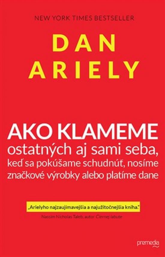Ako klameme – ostatných aj sami seba - Dan Ariely