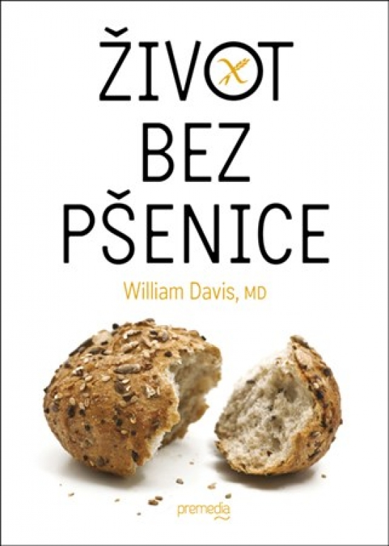 Život bez pšenice - William Davis