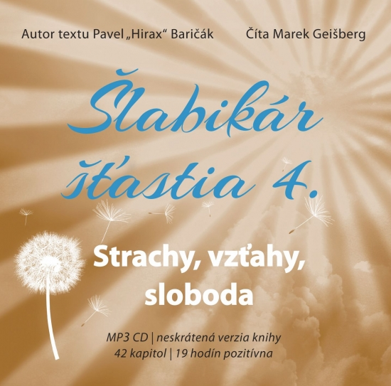 Šlabikár šťastia 4. Strachy, vzťahy, sloboda - CD s MP3 - Pavel Hirax Baričák