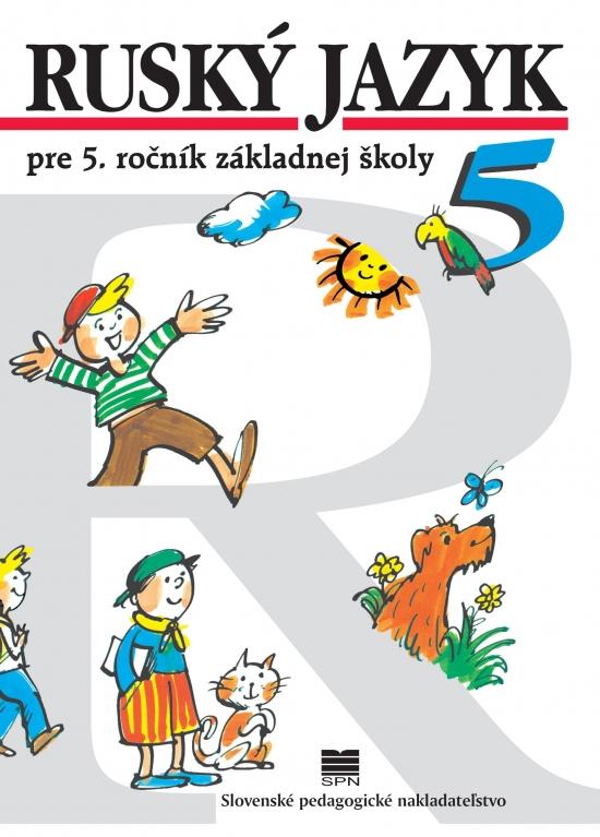 Ruský jazyk pre 5. ročník ZŠ, 10.vyd. - Valentína, Kováčiková Elena Glendová