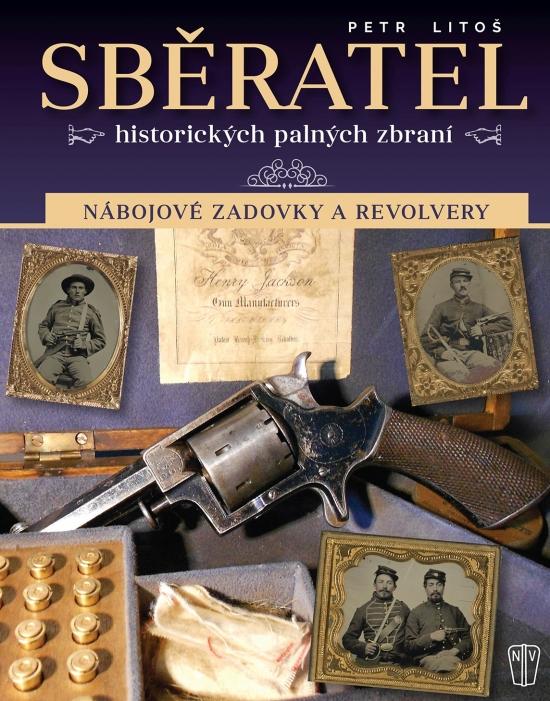 Sběratel historických palných zbraní - Nábojové zadovky a revolvery