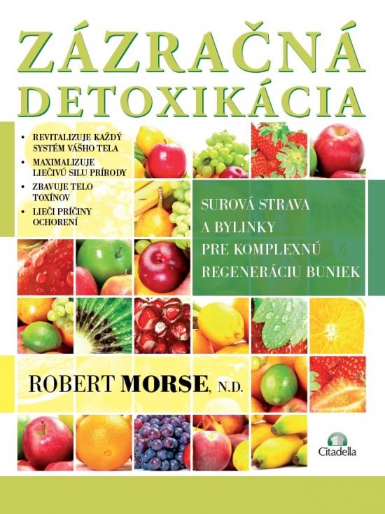 Zázračná detoxikácia - Robert Morse